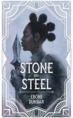 Stone and steel / by Eboni Dunbar.