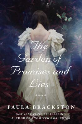 The garden of promises and lies / Paula Brackston.