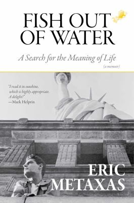 Fish out of water : a search for the meaning of life : a memoir