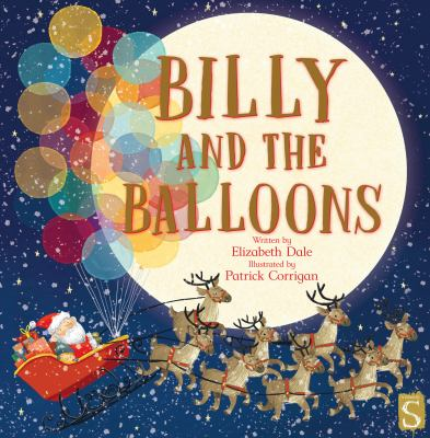 Billy and the balloons / written by Elizabeth Dale ; illustrated by Patrick Corrigan.