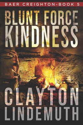 Blunt force kindness