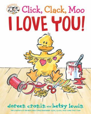 Click, clack, moo. I love you!