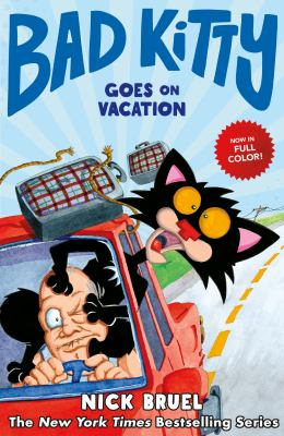 Bad Kitty goes on vacation / Nick Bruel.