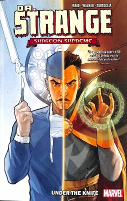 Dr. Strange, surgeon supreme Vol. 1, Under the knife / storytellers, Mark Waid, Kev Walker ; colorists, Java Tartaglia, Antonio Fabela (#4) ; letterer, VC's Cory Petit (#1-3, #5-6), Clayton Cowles (#4) ; covers, Phil Noto (#1, #3-6), Max Fiumara, (#2).