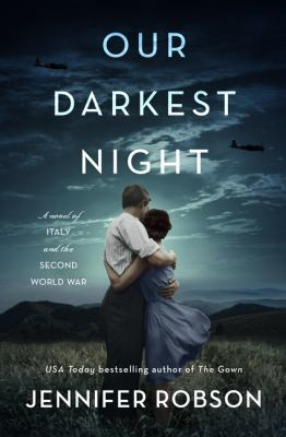 Our darkest night : a novel of Italy and the Second World War