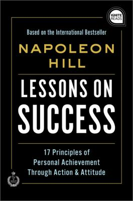 Lessons on success : 17 principles of personal achievement through action & attitude