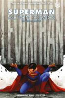 Superman Action Comics. Vol. 2, Leviathan rising / Brian Michael Bendis, writer ; Steve Epting, Yanick Paquette, artists ; Brad Anderson, Nathan Fairbairn, colorists ; Josh Reed, Rob Leigh, Dave Sharpe, ALW's Troy Peteri, letterers.