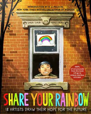 Share your rainbow : 18 artists draw their hope for the future