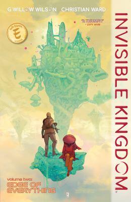 Invisible kingdom. Volume 2, Edge of everything