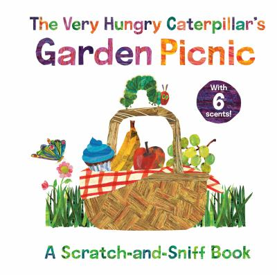The Very Hungry Caterpillar's garden picnic  : a scratch-and-sniff book