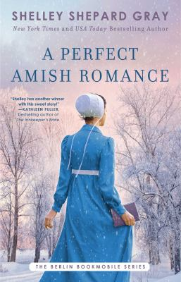 A perfect Amish romance / Shelley Shepard Gray.