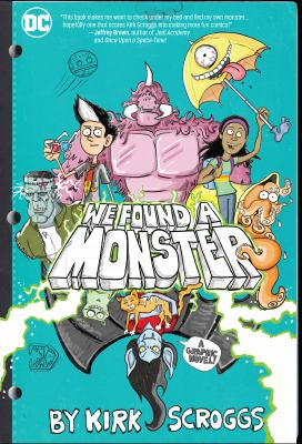 We found a monster : a graphic novel