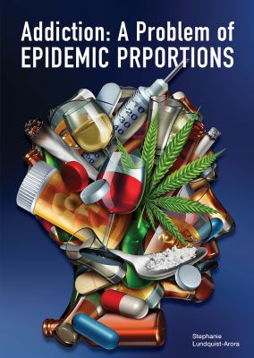 Addiction : a problem of epidemic proportions