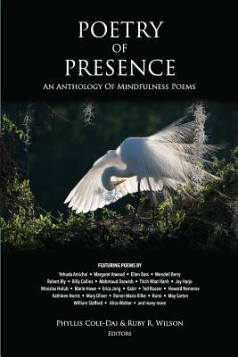 Poetry of presence : an anthology of mindfulness poems