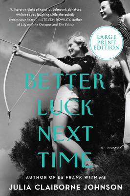 Better luck next time : a novel