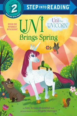 Uni brings spring / an Amy Krouse Rosenthal book written by Candice Ransom ; pictures based on art by Brigette Barrager.