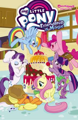 My little pony : friendship is magic. Omnibus. Volume 6