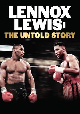 Lennox Lewis : the untold story / directed by Rick Lazes and Seth Koch.