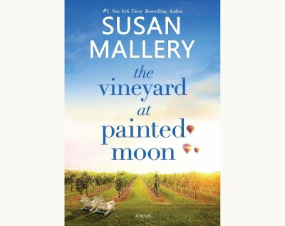 The vineyard at Painted Moon / Susan Mallery.