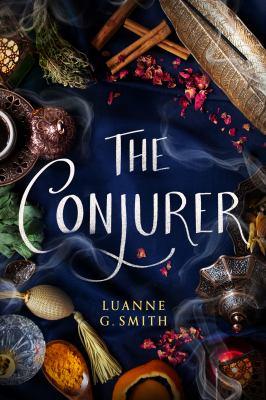 The conjurer / Luanne G. Smith.