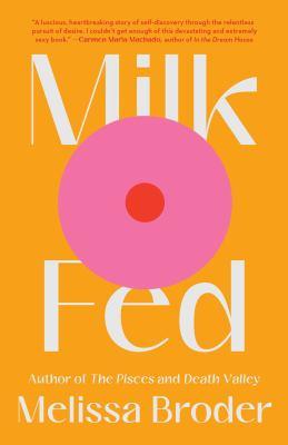 Milk fed : a novel