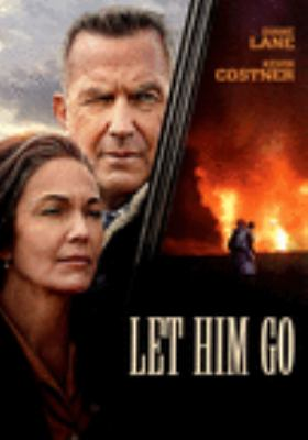 Let him go / written for the screen and directed by Thomas Bezucha.