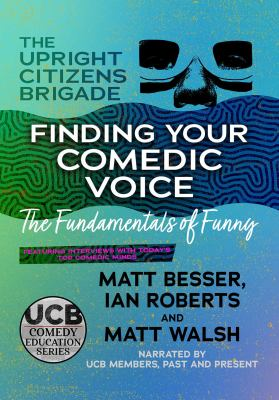Finding your comedic voice : the fundamentals of funny