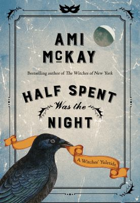 Half spent was the night : a witches' Yuletide