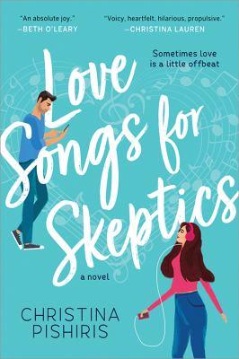 Love songs for skeptics : a novel