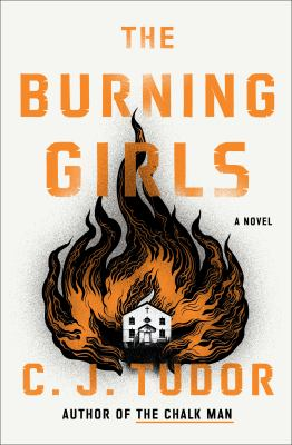 The burning girls : a novel