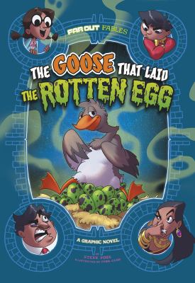 The goose that laid the rotten egg : a graphic novel