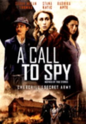 A call to spy / IFC Films presents ; an SMT Pictures production ; produced by Sarah Megan Thomas ; screenplay by Sarah Megan Thomas ; directed by Lydia Dean Pilcher.