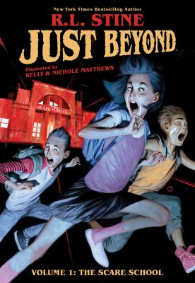 Just beyond / written by R. L. Stine ; illustrated by Kelly & Nichole Matthews ; lettered by Mike Fiorentino.