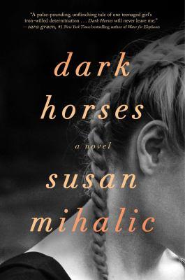 Dark horses : a novel