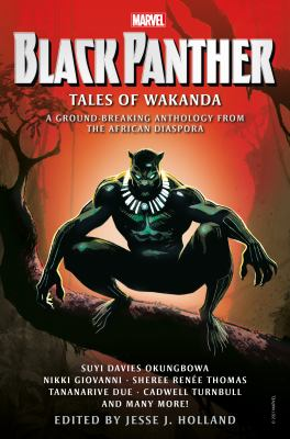 Black Panther : tales of Wakanda : an anthology of the Marvel Universe