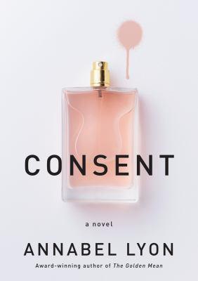 Consent : a novel