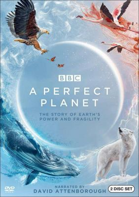 A perfect planet : the story of Earth's power and fragility / a Silverback Films production for BBC and Discovery ; producers, Huw Cordey, Nick Shoolingin-Jordan, Ed Charles.
