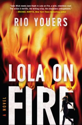 Lola on fire : a novel