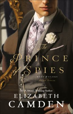 The prince of spies / Elizabeth Camden.