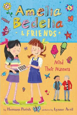 Amelia Bedelia & friends mind their manners / by Herman Parish ; pictures by Lynne Avril.