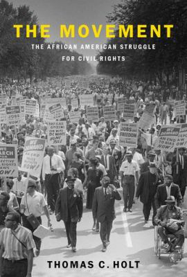 The movement : the African American struggle for civil rights