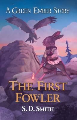 The first fowler : a green ember story