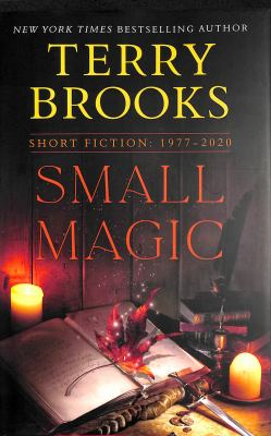 Small magic : short fiction 1977-2020