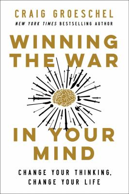 Winning the war in your mind : change your thinking, change your life