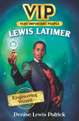 Lewis Latimer : engineering wizard