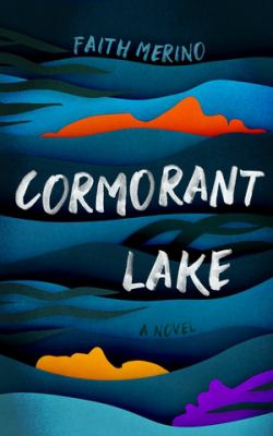 Cormorant Lake : a novel