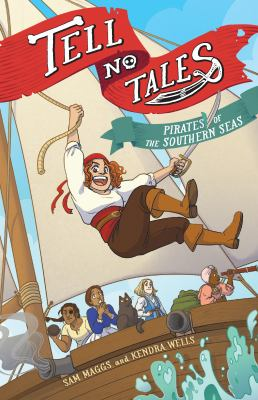 Tell no tales : pirates of the southern seas