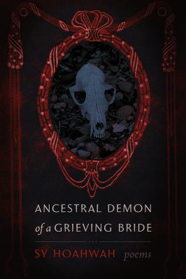 Ancestral demon of a grieving bride : poems