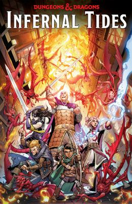 Dungeons & dragons. Infernal tides / written by Jim Zub ; art by Max Dunbar ; colors by Sebastian Cheng ; additional colors by David Garcia Cruz ; letters by Neil Uyetake.