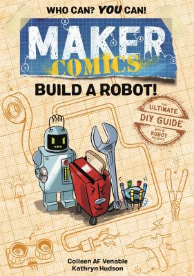 Maker comics. Build a robot!